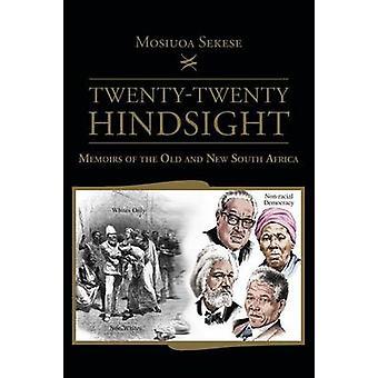 TwentyTwenty jälki käteen muistelmat vanhan ja uuden Etelä-Afrikan Sekese & Mosiuoa