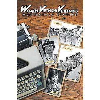 Women Vietnam Veterans Our Untold Stories by Lowery & Donna A.