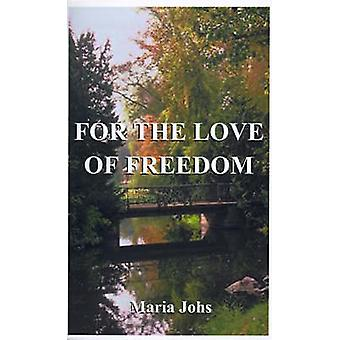 For the Love of Freedom by Johs & Maria