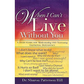 When I Cant Live Without You by Hill & Sharon Patterson