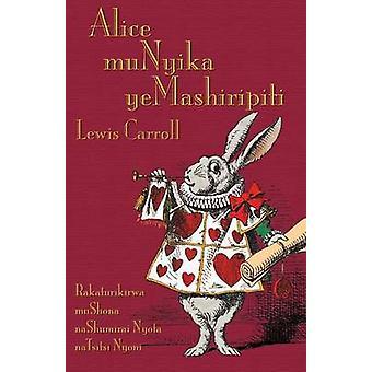 Alice muNyika yeMashiripiti Alices Adventures in Wonderland in Shona by Carroll & Lewis