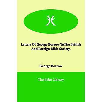 Breve af George Borrow ToThe britiske og udenlandske Bibelselskab. af låne & George