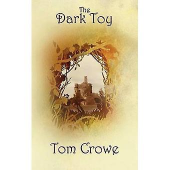 The Dark Toy by Crowe & Tom