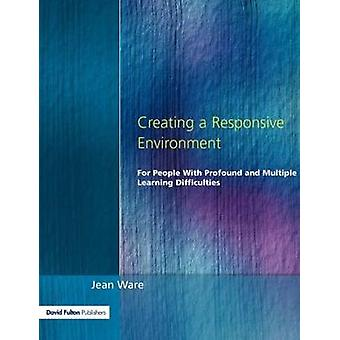 Creating a Responsive Environment by Ware & Jane