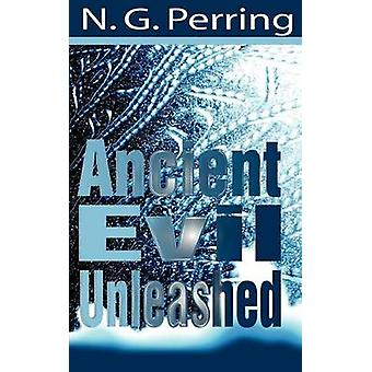 Ancient Evil Unleashed by Perring & N. G.