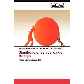 Significaciones Acerca del Trabajo door Gim Nez Herrero & Susana S.