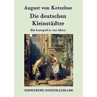 Die deutschen Kleinstdter par August von Kotzebue