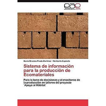 Sistema de Informacion Para La Produccion de Ecomateriales by Prado Mart Nez & Mario Orestes