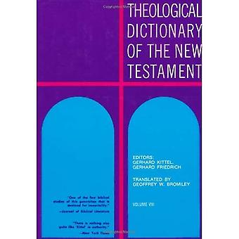 Theological Dictionary of the New Testament: v. 8