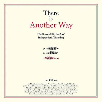 There is Another Way - The second big book of Independent Thinking by