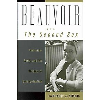Beauvoir and the Second Sex - Feminism - Race and the Origins of Exist