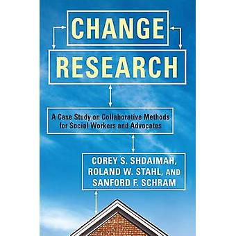 Change Research - A Case Study on Collaborative Methods for Social Wor