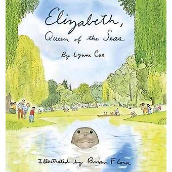 Elizabeth - Queen of the Seas by Lynne Cox - Brian Floca - 9780375858