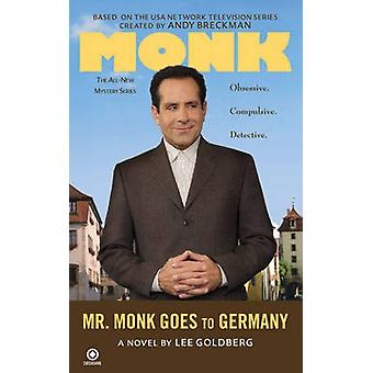 Mr. Monk Goes to Germany by Lee Goldberg - 9780451225634 Book