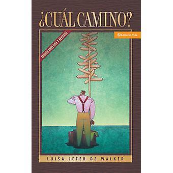 Cual Camino by Luisa Jeter De Walker - 9780829720396 Book