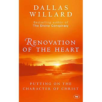 Renovation of the Heart - Putting on the Character of Christ by Dallas