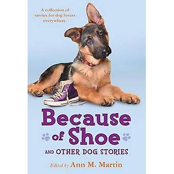 Because of Shoe and Other Dog Stories by Ann M Martin - 9781250027283