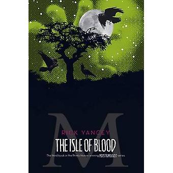 The Isle of Blood by Rick Yancey - Richard Yancey - 9781416984535 Book