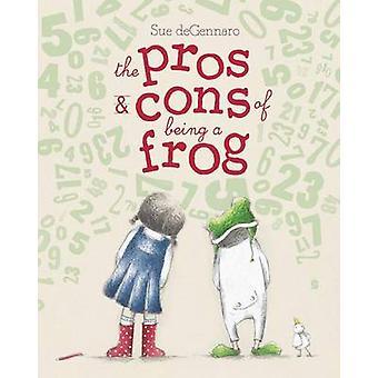 The Pros & Cons of Being a Frog by Sue Degennaro - Sue Degennaro - 97