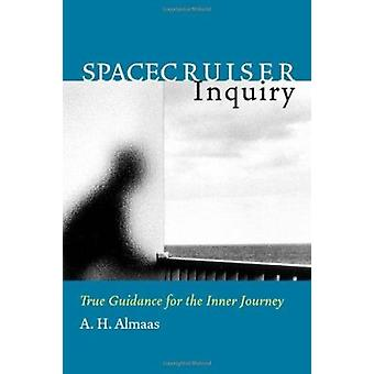 Spacecruiser Inquiry - True Guidance for the Inner Journey by A.H. Alm