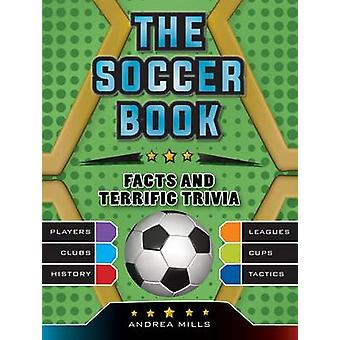 The Soccer Book by Andrea Mills - 9781770857292 Book