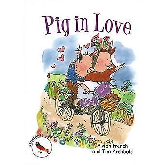 Pig in Love - Redstarts Level 2 by Vivian French - Tim Archbold - 9781