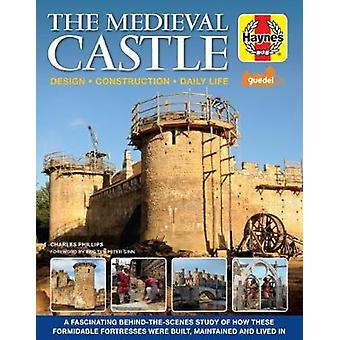 Medieval Castle Manual by Dr Charles Phillips - 9781785211478 Book