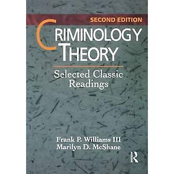 Criminology Theory by Frank P. Williams & Marilyn D. McShane