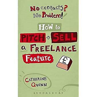 Pas de contacts ? aucun problème! Comment lancer et vendre votre écriture de fonctionnalités freelance (Pratique professionnelle des médias)