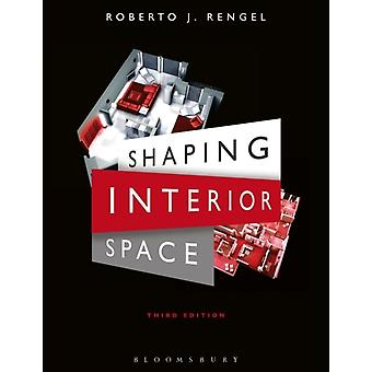Shaping Interior Space (Paperback) by Rengel Roberto J.