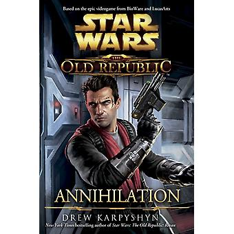 Star Wars The Old Republic Annihilation (Hardcover) by Karpyshyn Drew