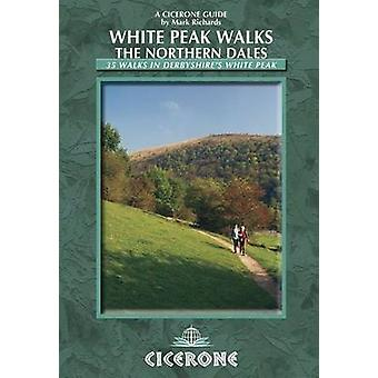 White Peak Walks The Northern Dales by Mark Richards