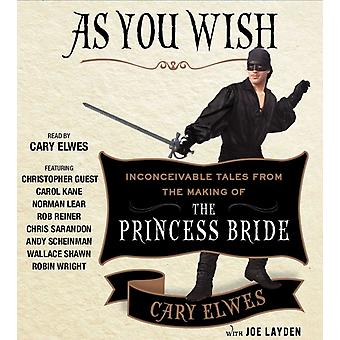 As You Wish: Inconceivable Tales from the Making of The Princess Bride (Audio CD) by Elwes Cary Layden Joe