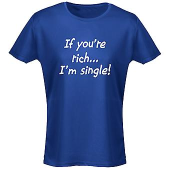 If Your Rich Im Single Funny Womens T-Shirt 8 Colours by swagwear