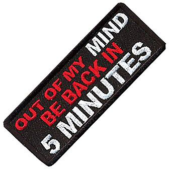 Out Of My Mind, Be Back In 5 Minutes Iron-On/Sew-On Patch