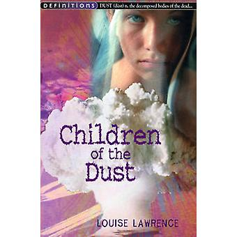 Children of the Dust by Louise Lawrence - 9780099433422 Book