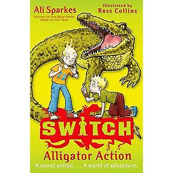 S.W.I.T.C.H 12 - Alligator Action by Ali Sparkes - Ross Collins - 9780