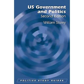 US Government and Politics (2nd Revised edition) by William Storey -