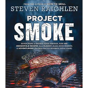 Project Smoke by Steven Raichlen - 9780761181866 Book