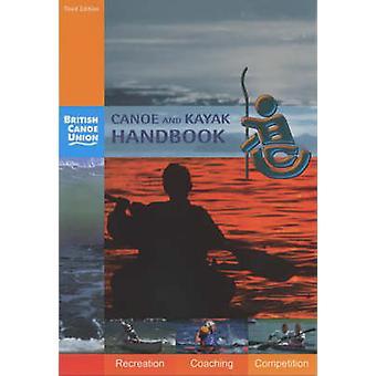 Canoe and Kayak Handbook - Handbook of the British Canoe Union (3rd Re