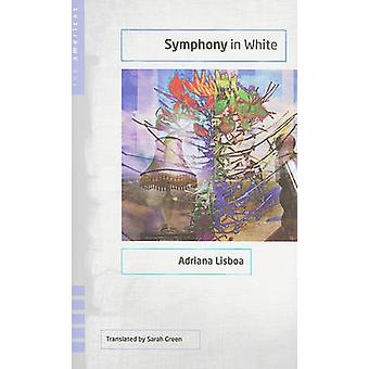 Symphony in White by Adriana Lisboa - Sarah Green - 9780896726710 Book