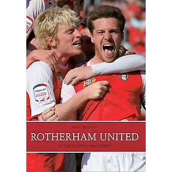Rotherham United - A Pictorial History by Paul Rickett - 9781445613581