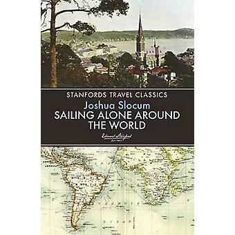 Sailing Alone Around the World (3rd) by Joshua Slocum - 9781909612600
