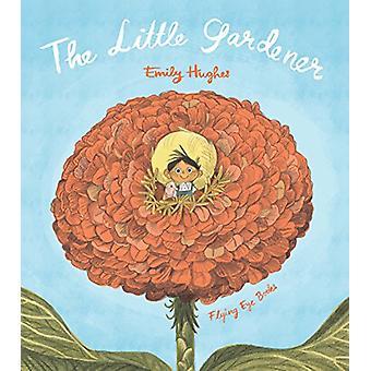 The Little Gardener by Emily Hughes - 9781911171249 Book