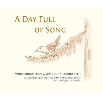 A Day Full of Song - Work Songs from a Waldorf Kindergarten (2nd Revis