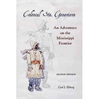 Colonial Ste. Genevieve - ett äventyr på Mississippi gränsen (2n