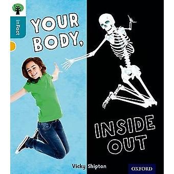 Oxford Reading Tree Infact - Level 9 - Your Body - Inside Out by Vicky