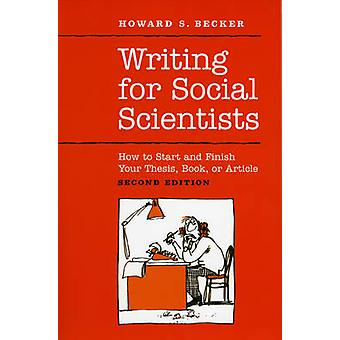 Writing for Social Scientists - How to Start and Finish Your Thesis -