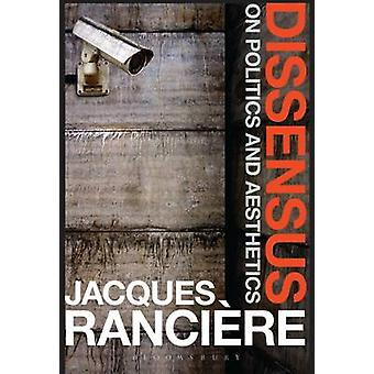 Dissensus - On Politics and Aesthetics by Jacques Ranciere - Steven Co