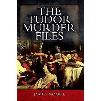 Tudor mord filer af James Moore - 9781473857032 bog